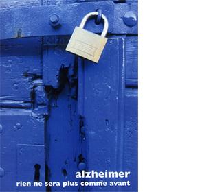 Alzheimer, rien ne sera plus comme avant