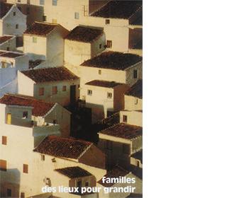 Familles, des lieux pour grandir